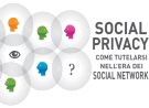 Social privacy. Come tutelarsi nell'era dei social network.